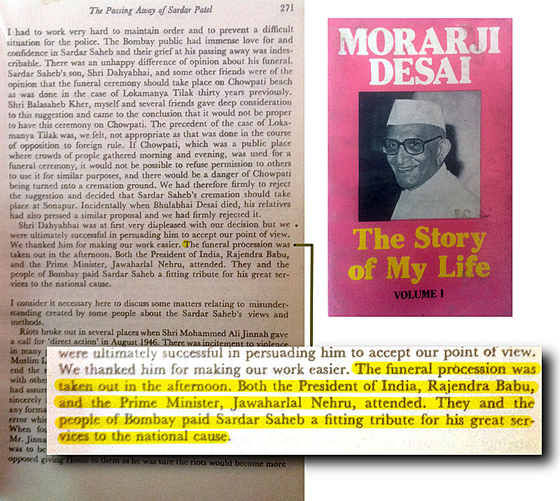 Modi's lie about Nehruji not attending Sardar Patel's Funeral - EXPOSED by Ex PM of India Morarji Desai's Autobiography - THE STORY OF MY LIFE Volume 1 Page 271